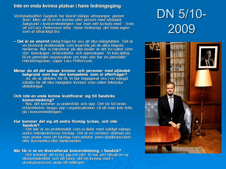 DN 5/10-2009 Inte en enda kvinna platsar i hans ledningsgäng