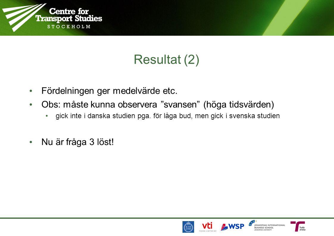 Resultat (2) Fördelningen ger medelvärde etc.