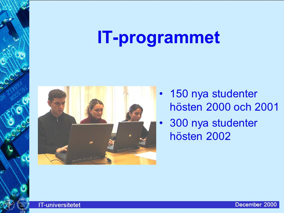 IT-programmet 150 nya studenter hösten 2000 och 2001