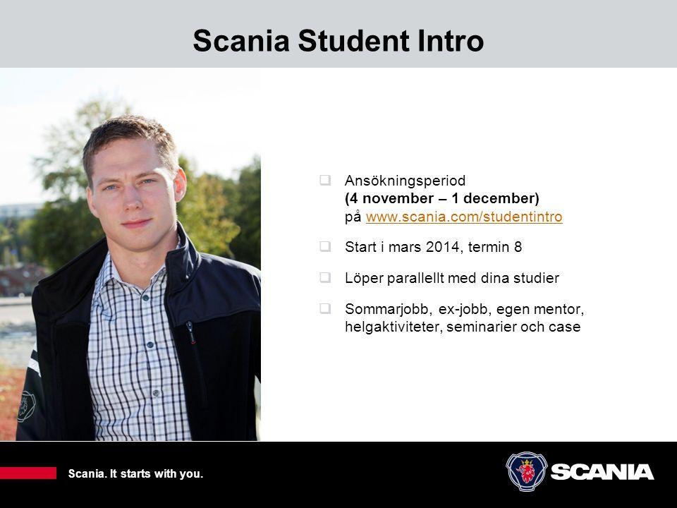 Scania Student Intro Ansökningsperiod (4 november – 1 december) på www.scania.com/studentintro.