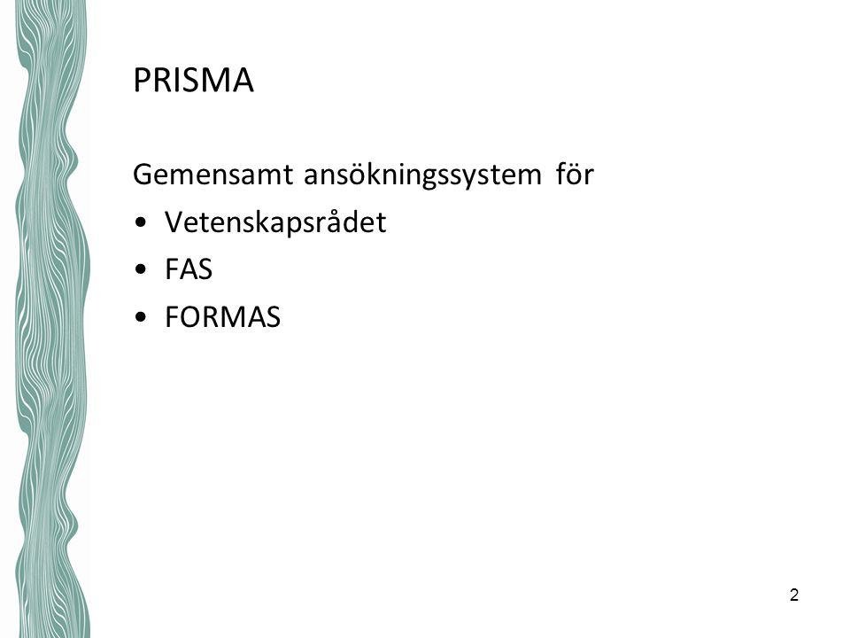 PRISMA Gemensamt ansökningssystem för Vetenskapsrådet FAS FORMAS