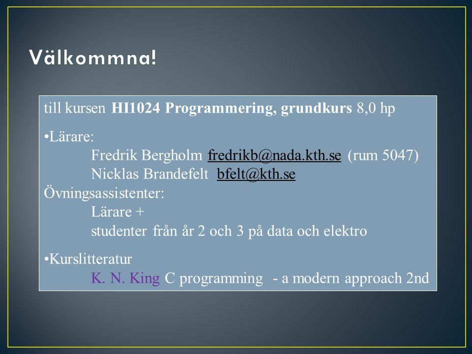 Välkommna! till kursen HI1024 Programmering, grundkurs 8,0 hp
