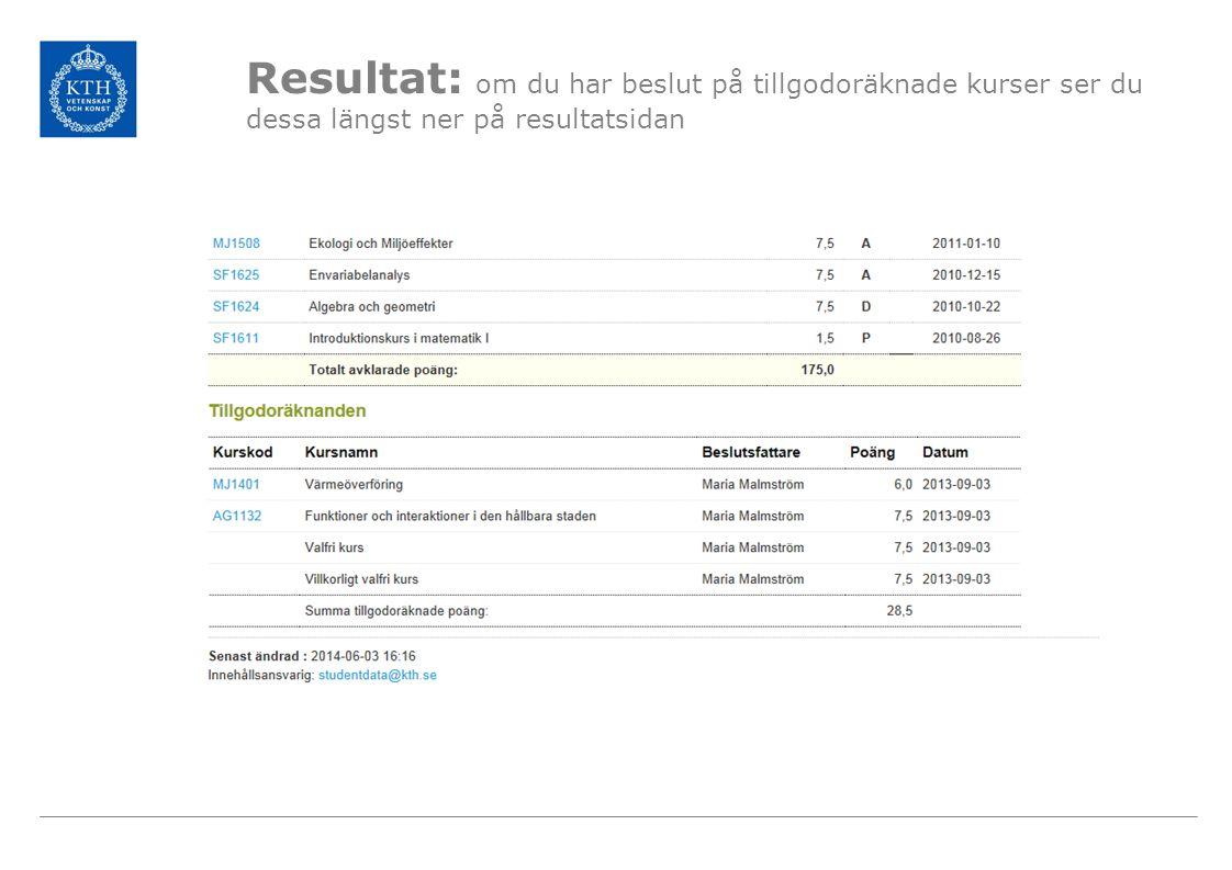 Resultat: om du har beslut på tillgodoräknade kurser ser du dessa längst ner på resultatsidan
