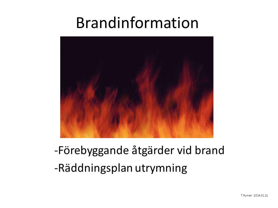 -Förebyggande åtgärder vid brand -Räddningsplan utrymning