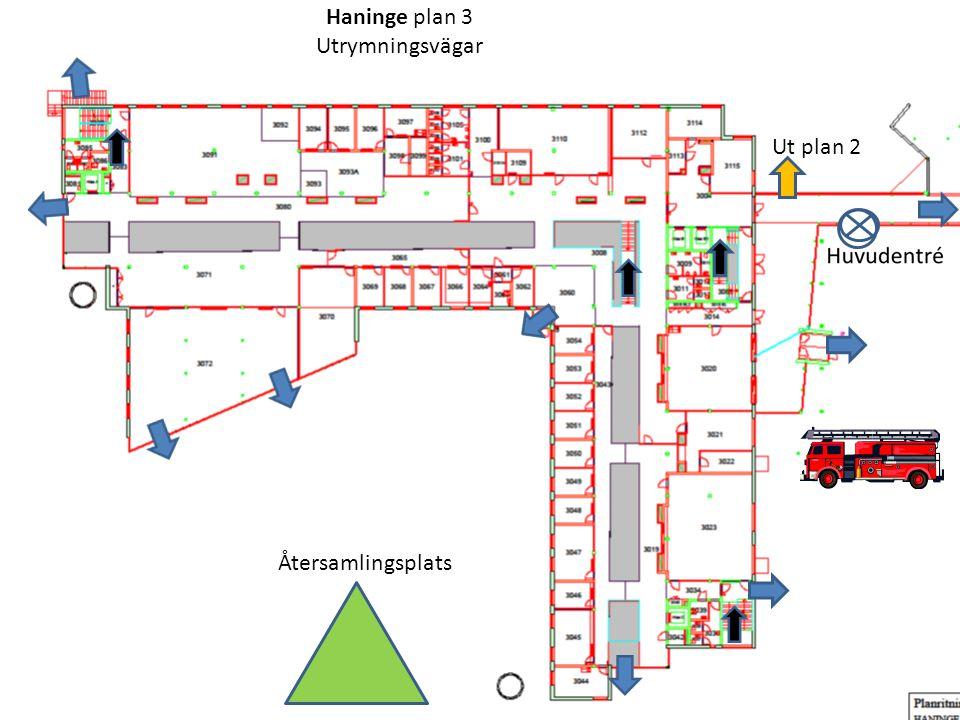 Haninge plan 3 Utrymningsvägar Ut plan 2 Återsamlingsplats