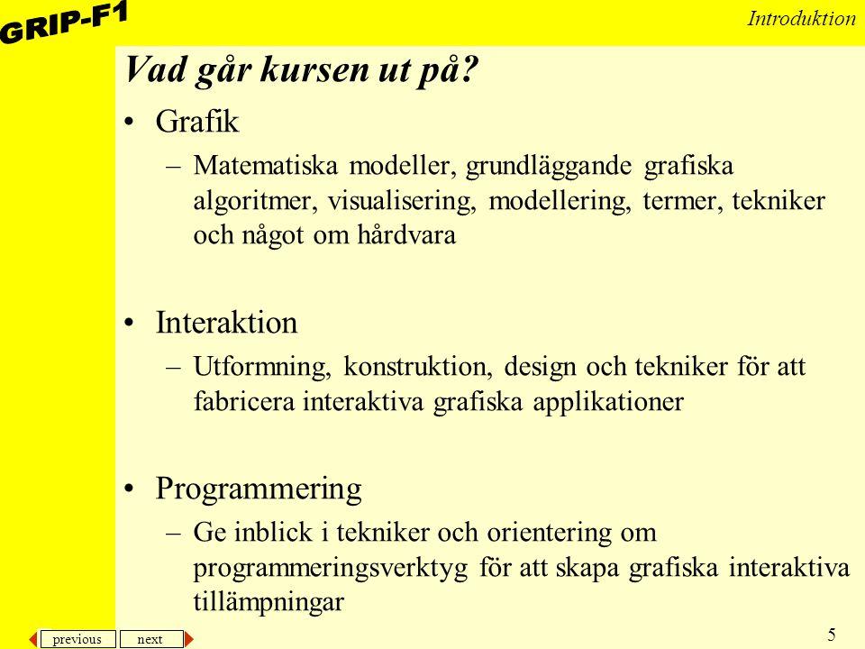 Vad går kursen ut på Grafik Interaktion Programmering