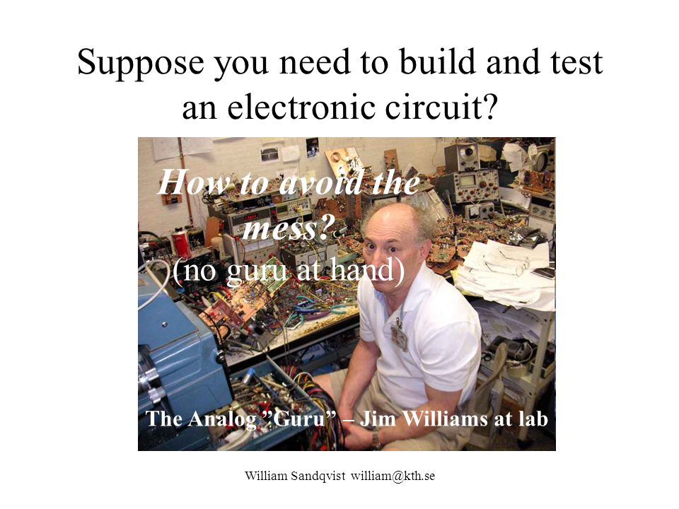 Suppose you need to build and test an electronic circuit