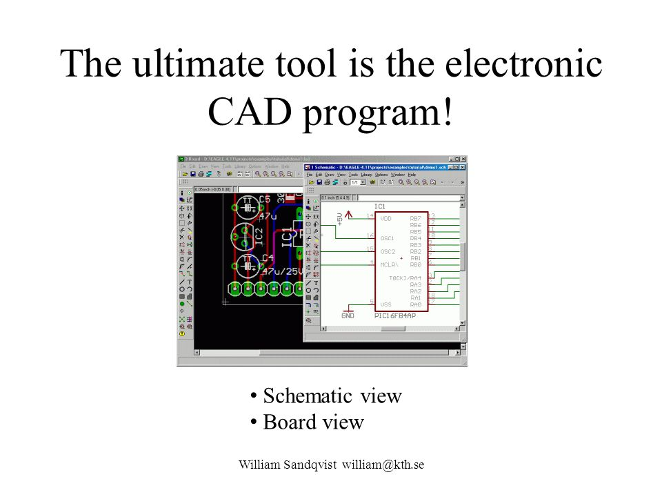The ultimate tool is the electronic CAD program!
