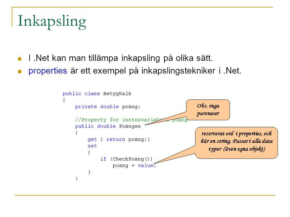 Inkapsling I .Net kan man tillämpa inkapsling på olika sätt.
