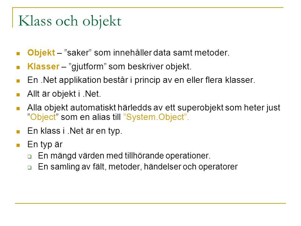 Klass och objekt Objekt – saker som innehåller data samt metoder.