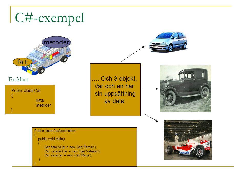 C#-exempel metoder fält …. Och 3 objekt, Var och en har En klass