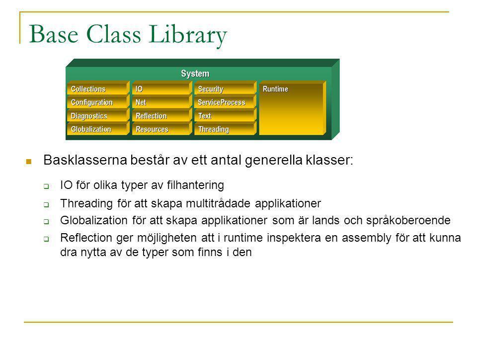 Base Class Library Basklasserna består av ett antal generella klasser: