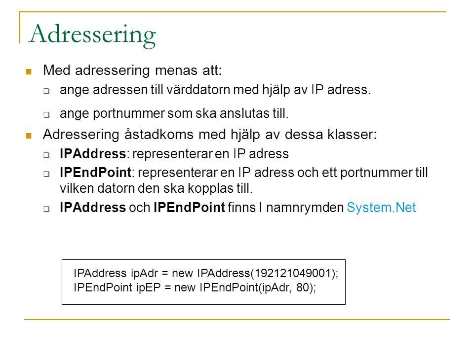 Adressering Med adressering menas att:
