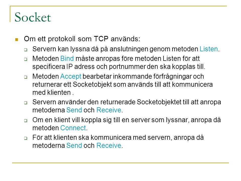 Socket Om ett protokoll som TCP används: