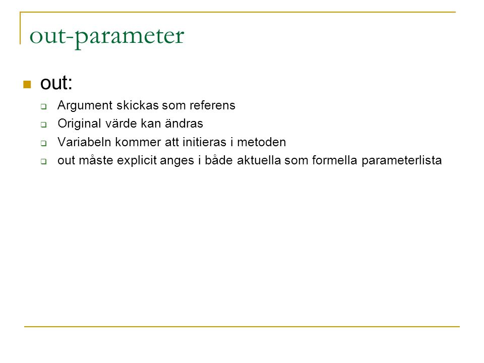 out-parameter out: Argument skickas som referens