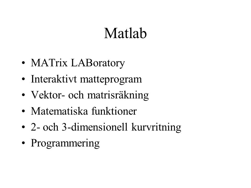 Matlab MATrix LABoratory Interaktivt matteprogram