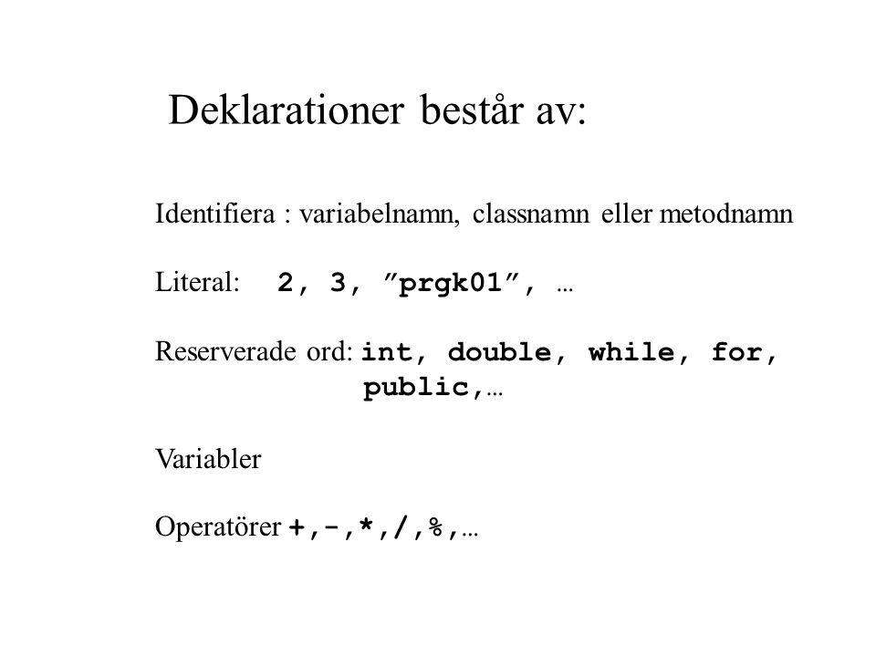 Deklarationer består av:
