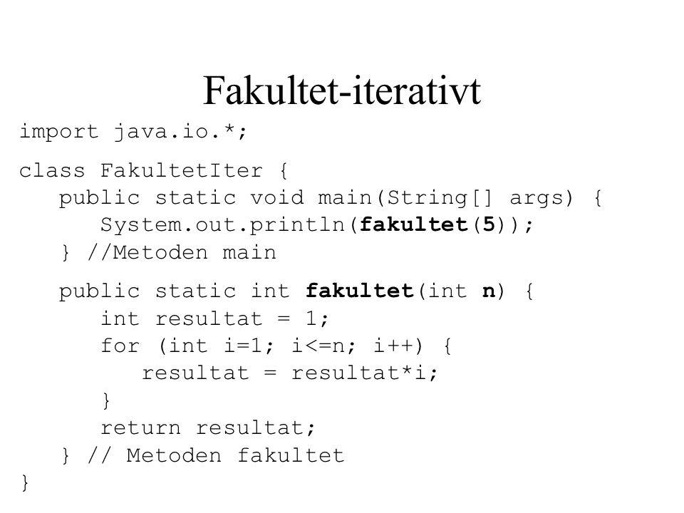 Fakultet-iterativt import java.io.*; class FakultetIter {