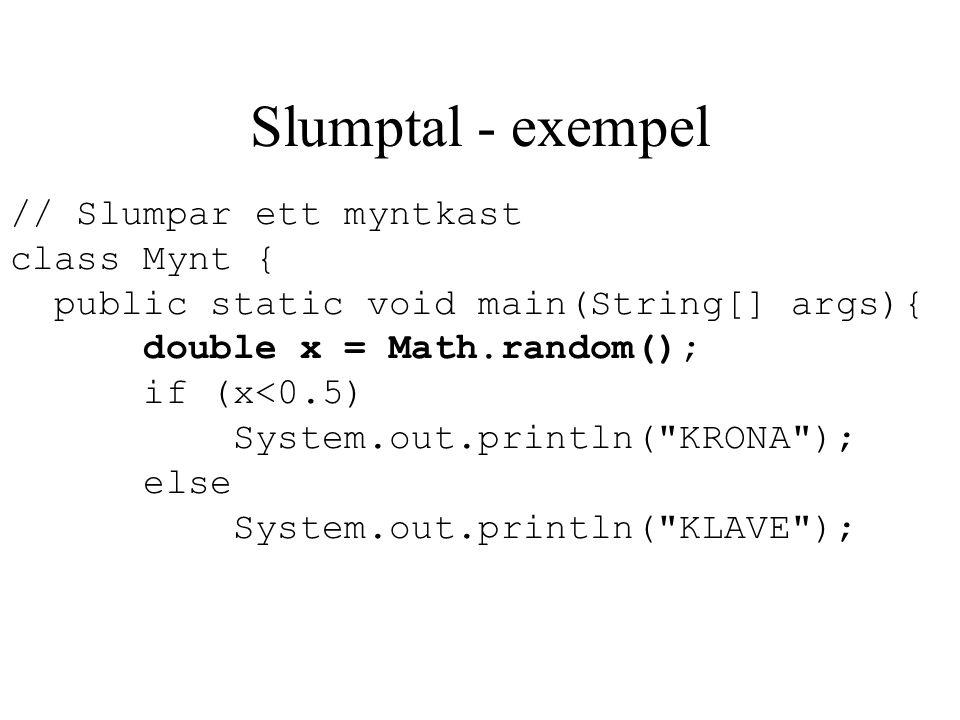 Slumptal - exempel // Slumpar ett myntkast class Mynt {
