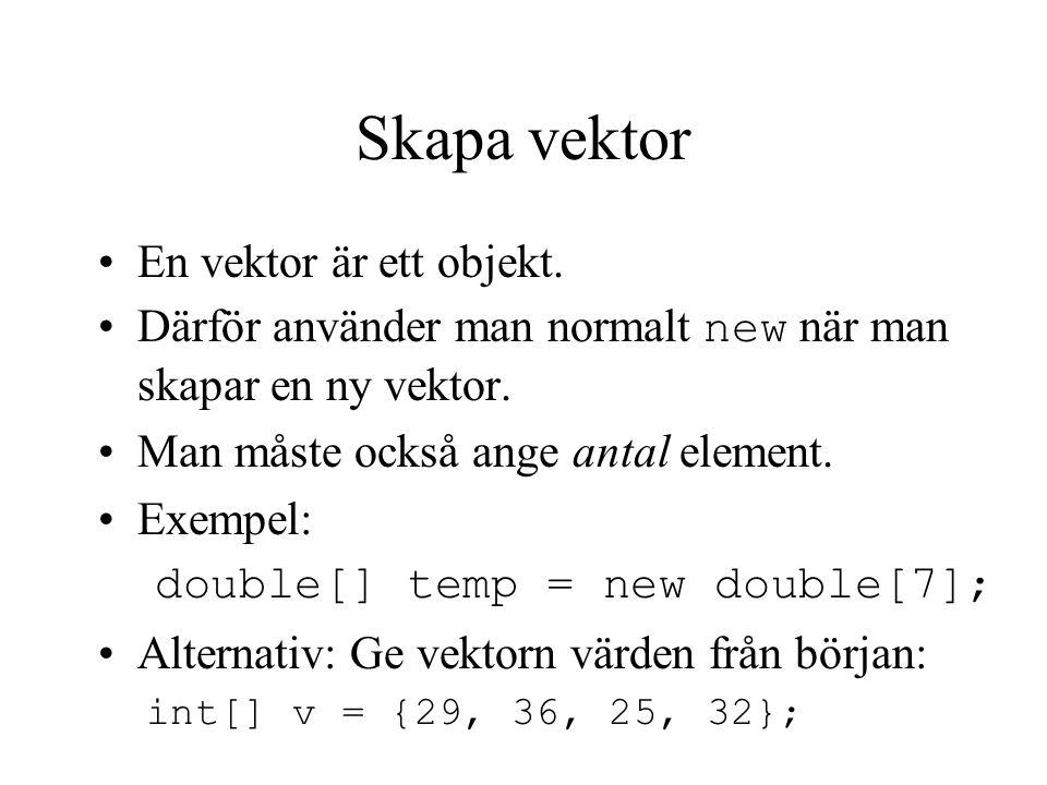 Skapa vektor En vektor är ett objekt.