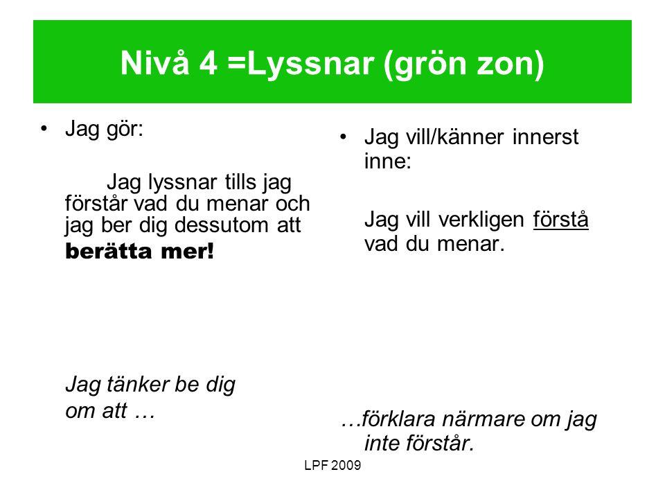 Nivå 4 =Lyssnar (grön zon)