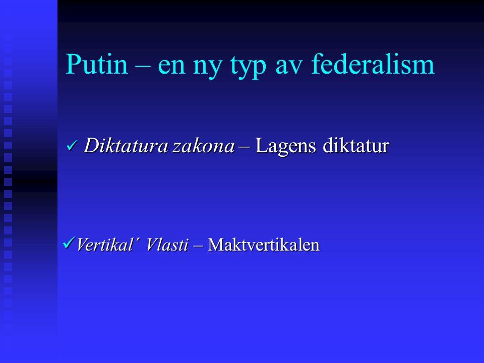 Putin – en ny typ av federalism