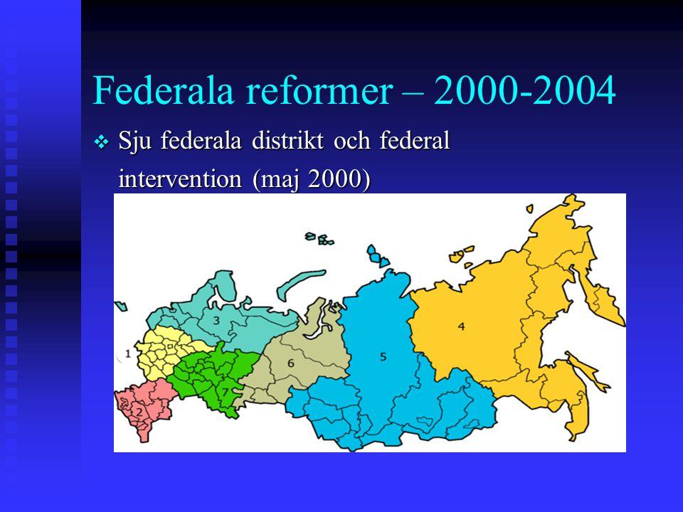 Federala reformer – 2000-2004 Sju federala distrikt och federal