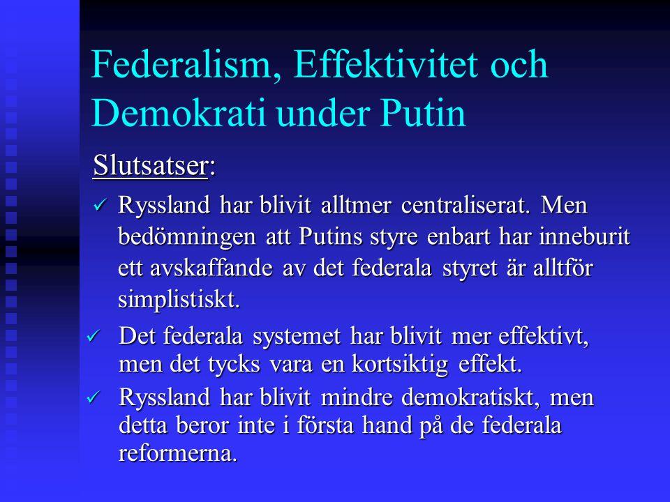 Federalism, Effektivitet och Demokrati under Putin