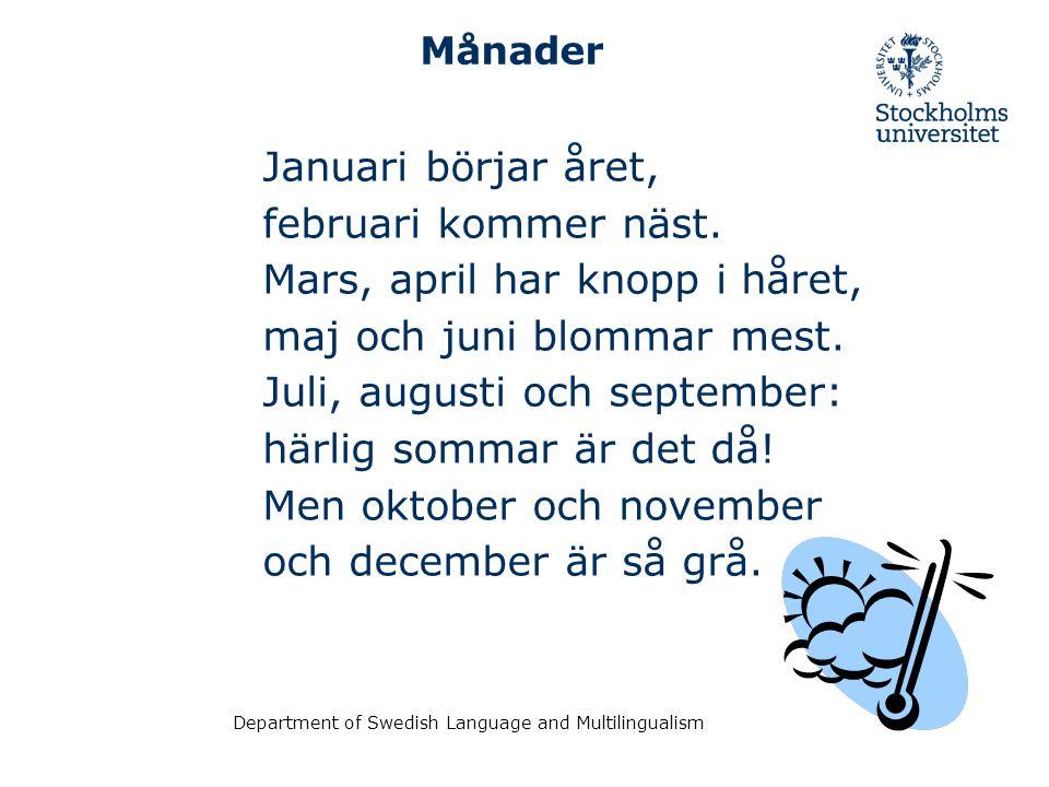 Mars, april har knopp i håret, maj och juni blommar mest.