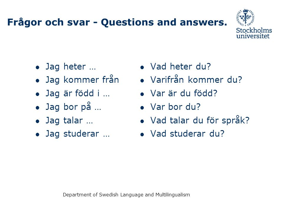Frågor och svar - Questions and answers.