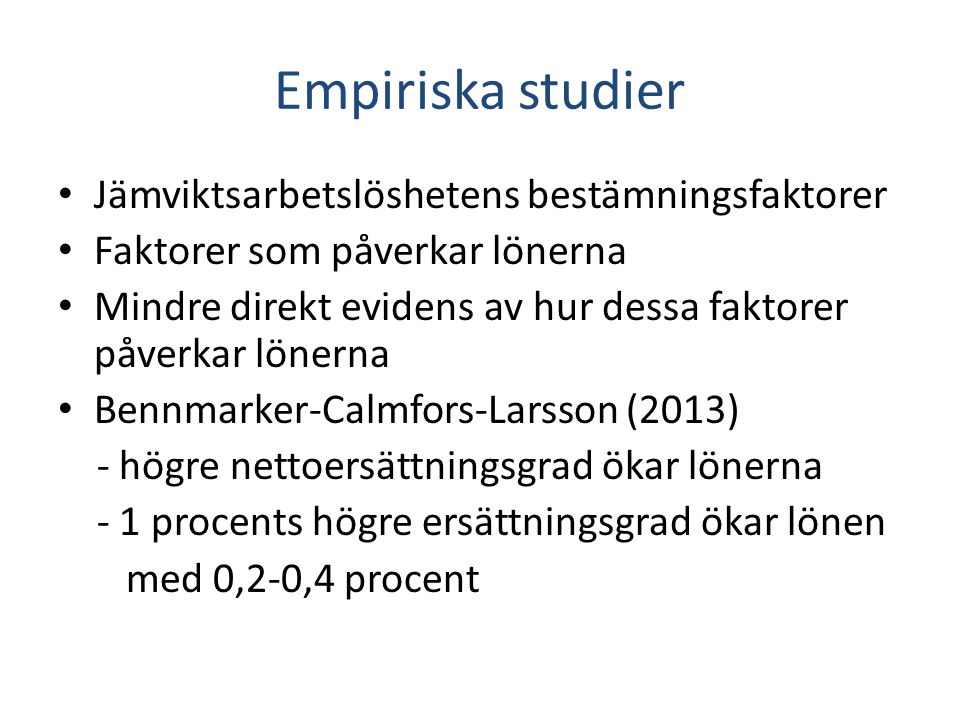 Empiriska studier Jämviktsarbetslöshetens bestämningsfaktorer