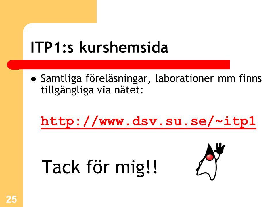 Tack för mig!! ITP1:s kurshemsida http://www.dsv.su.se/~itp1