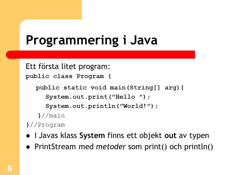 Programmering i Java Ett första litet program: