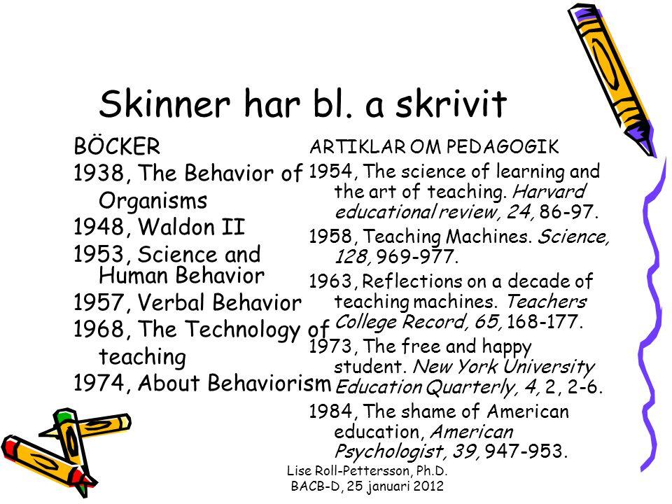 Skinner har bl. a skrivit