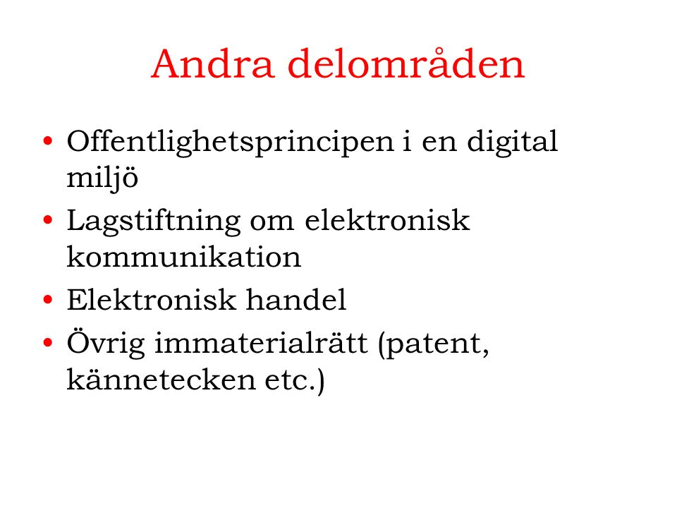 Andra delområden Offentlighetsprincipen i en digital miljö