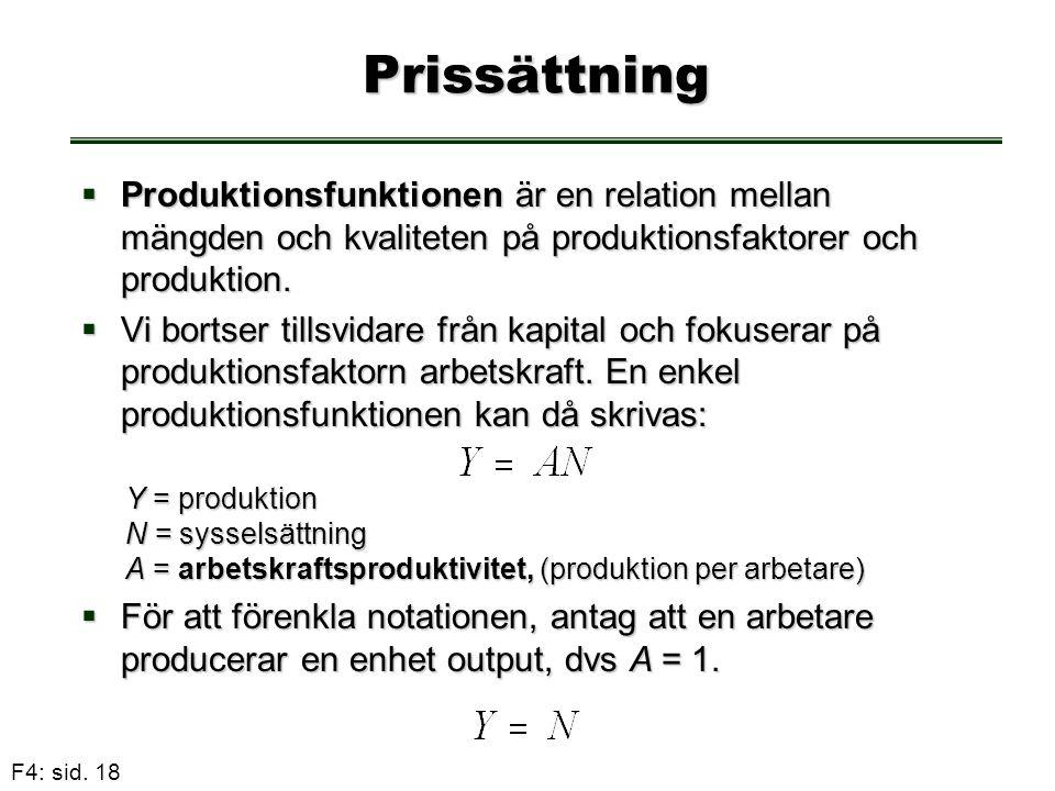 Prissättning Produktionsfunktionen är en relation mellan mängden och kvaliteten på produktionsfaktorer och produktion.