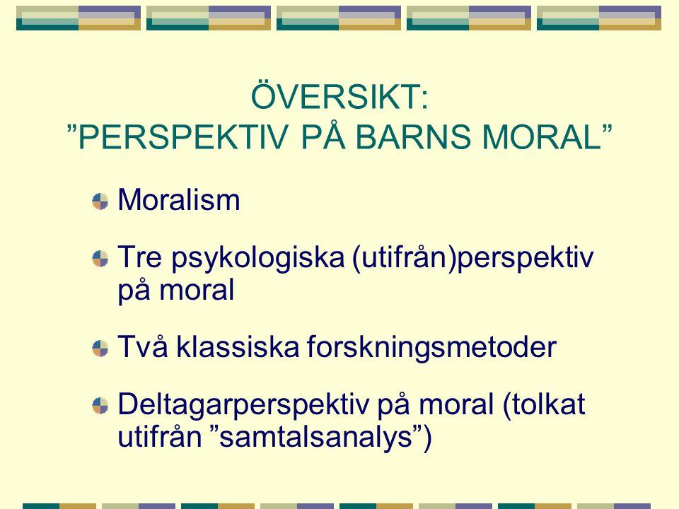 ÖVERSIKT: PERSPEKTIV PÅ BARNS MORAL