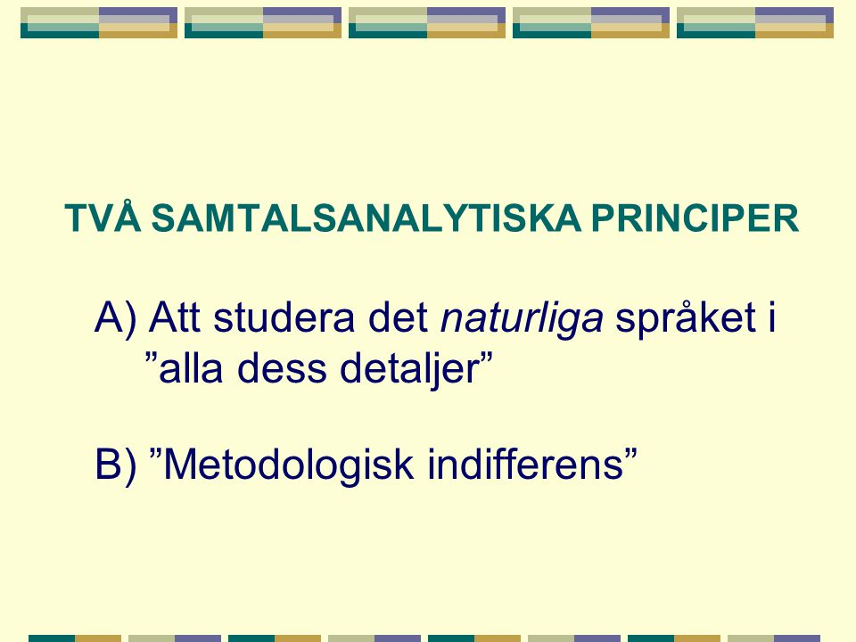 TVÅ SAMTALSANALYTISKA PRINCIPER