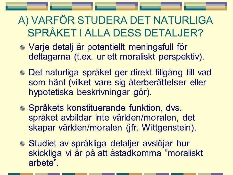 A) VARFÖR STUDERA DET NATURLIGA SPRÅKET I ALLA DESS DETALJER