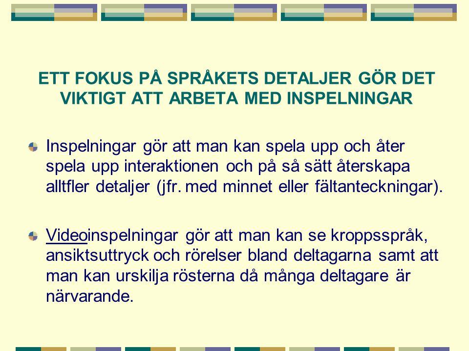 ETT FOKUS PÅ SPRÅKETS DETALJER GÖR DET VIKTIGT ATT ARBETA MED INSPELNINGAR