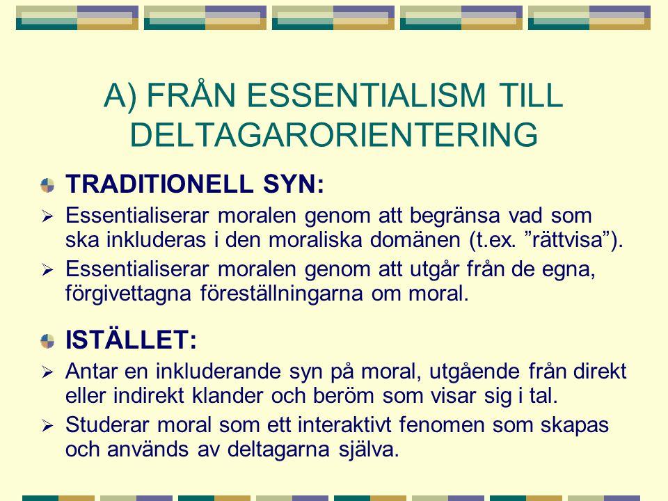 A) FRÅN ESSENTIALISM TILL DELTAGARORIENTERING
