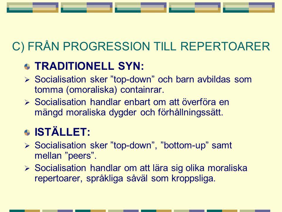 C) FRÅN PROGRESSION TILL REPERTOARER