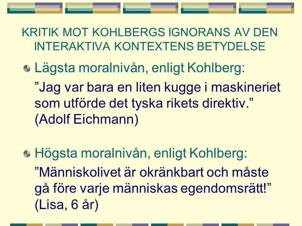 KRITIK MOT KOHLBERGS IGNORANS AV DEN INTERAKTIVA KONTEXTENS BETYDELSE