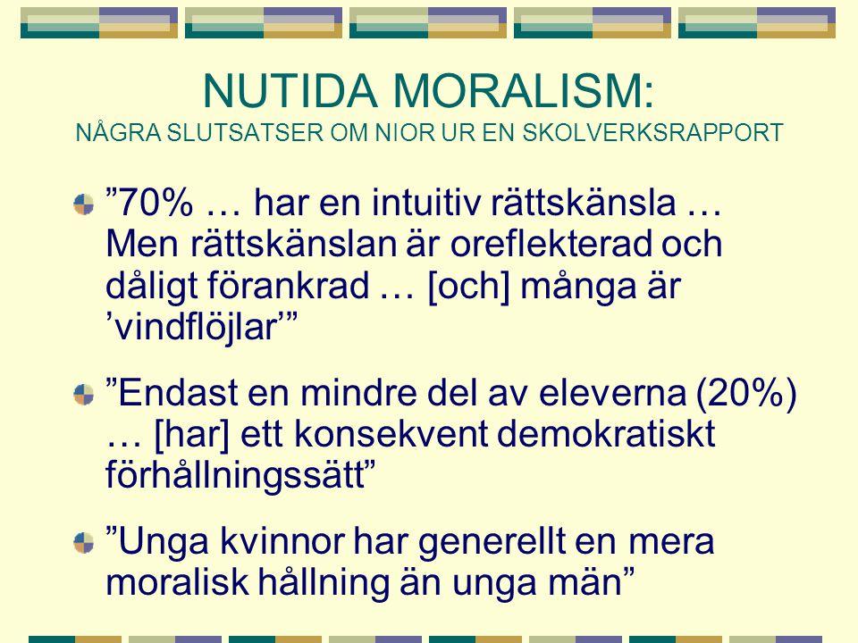 NUTIDA MORALISM: NÅGRA SLUTSATSER OM NIOR UR EN SKOLVERKSRAPPORT