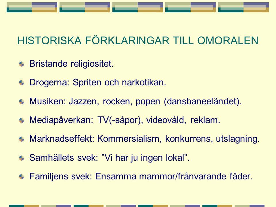 HISTORISKA FÖRKLARINGAR TILL OMORALEN