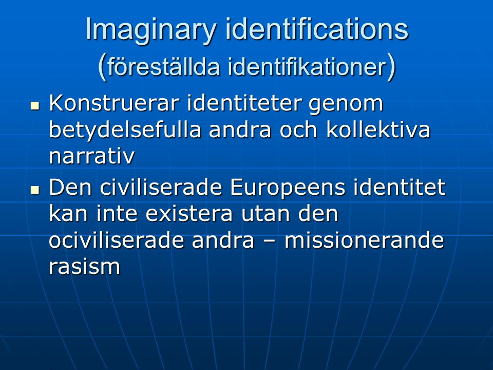 Imaginary identifications (föreställda identifikationer)