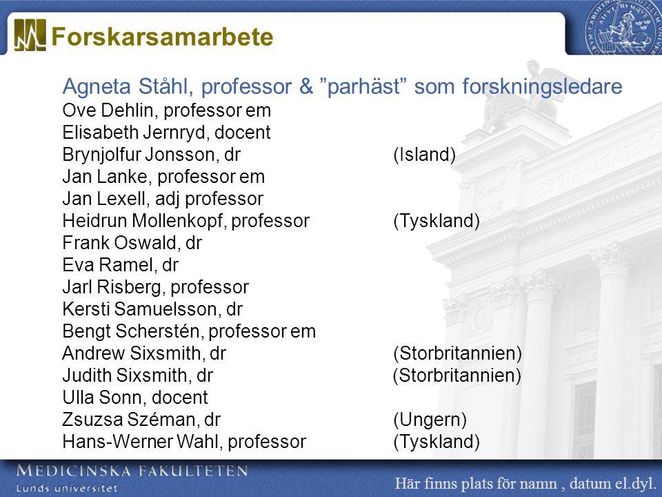 Forskarsamarbete Agneta Ståhl, professor & parhäst som forskningsledare. Ove Dehlin, professor em.