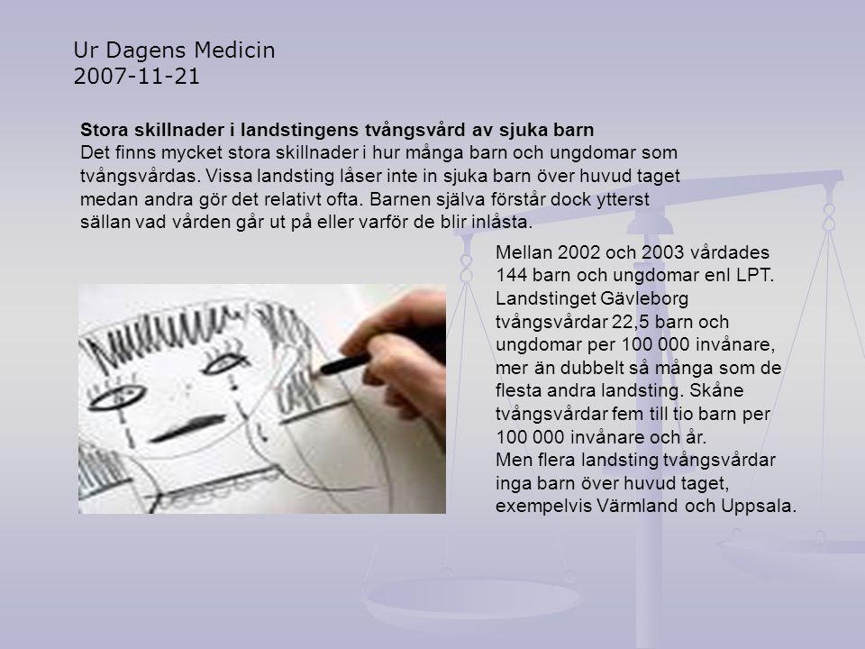 Ur Dagens Medicin 2007-11-21 Stora skillnader i landstingens tvångsvård av sjuka barn.
