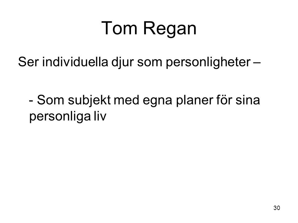 Tom Regan Ser individuella djur som personligheter –