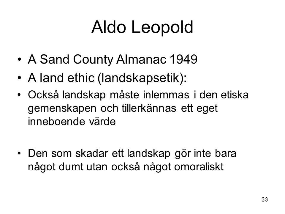 Aldo Leopold A Sand County Almanac 1949 A land ethic (landskapsetik):